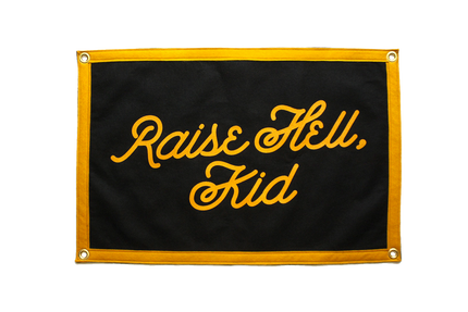 Raise Hell, Kid - Camp Flag