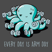 Load image into Gallery viewer, Every Day is Arm Day
