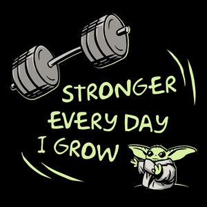 Stronger Every Day I Grow