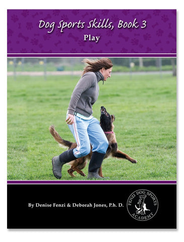 Dog Sports Skills, Book 3 - PLAY!