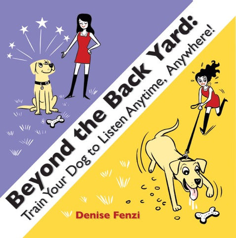 Beyond The Back Yard: Train Your Dog to Listen Anytime, Anywhere! by Denise Fenzi         Class Pack - 6 Books including Shipping