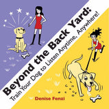 Beyond The Back Yard: Train Your Dog to Listen Anytime, Anywhere! by Denise Fenzi - including Shipping