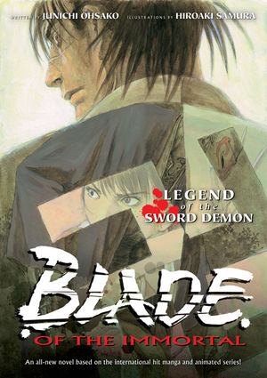 Blade of the Immortal Novel Vol. 1: Legend of the Demon Swordsman (Light Novel)