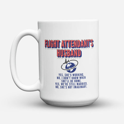 "Limited Edition - ""Flight Attendant Husband"" 15oz Mug"