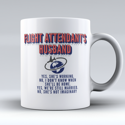 "Limited Edition - ""Flight Attendant Husband"" 11oz Mug"