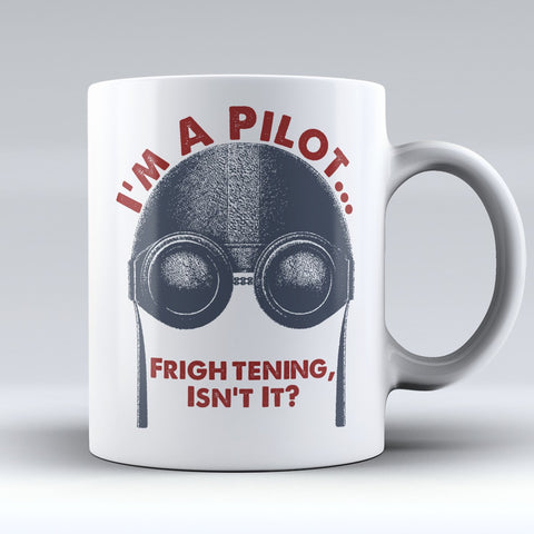 "Limited Edition ""I'm A Pilot"" 11 oz Mug"