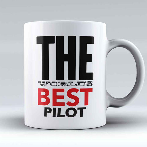 "Limited Edition - ""World's Best Pilot"" 11oz Mug"