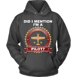 "Limited Edition ""Did I Mention I'm A Pilot"" T-Shirt"