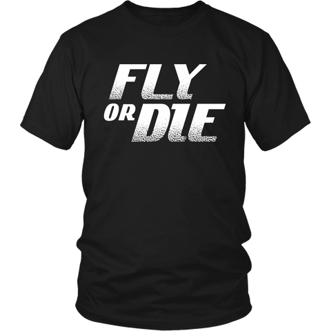 "Limited Edition - ""Fly Or Die"" T-Shirt & Hoodie"