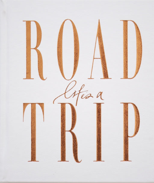 Lifes A Roadtrip | Luxe Edition