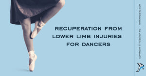 Recuperation from Lower Limb Injuries for Dancers