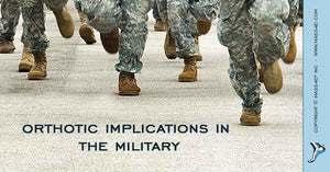 Orthotic Implications in the Military
