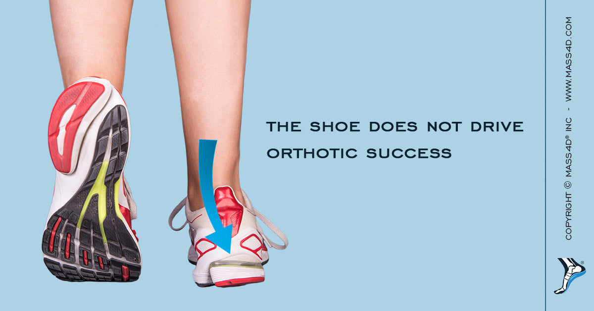 The Shoe Does Not Drive Orthotic Success