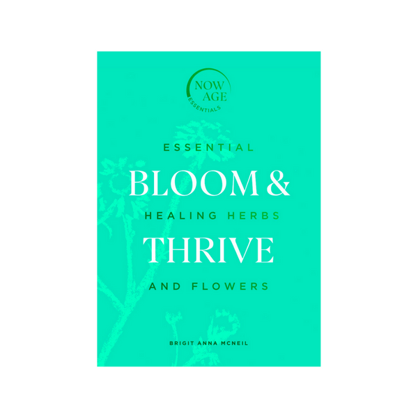 Bloom & Thrive by Brigit Anna McNeil