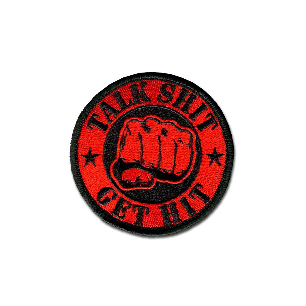 Talk Shit Get Hit - Choose Color - Embroidered Morale Patch