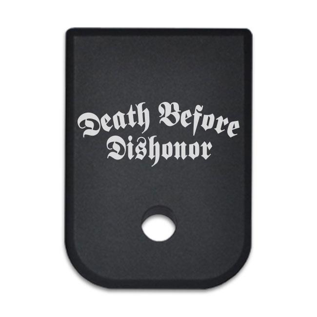 Death Before Dishonor - For Glock 9mm .40 Cal - Magazine Base Plate, Flat