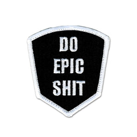 Embroidered Morale Patch - Do Epic Shxt Choose Color