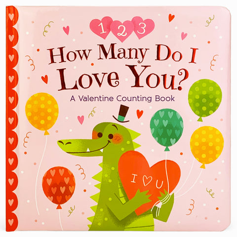 How Many Do I Love You? A Valentine Counting Book - Cottage Door Press