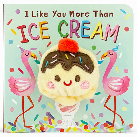 I Like You More Than Ice Cream - Cottage Door Press
