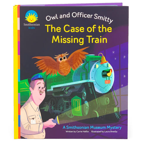 Smithsonian Kids: Owl and Officer Smitty The Case of the Missing Train
