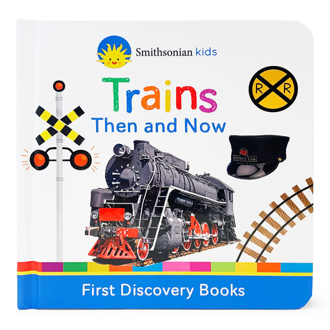 Smithsonian Kids: Trains Then and Now - Cottage Door Press