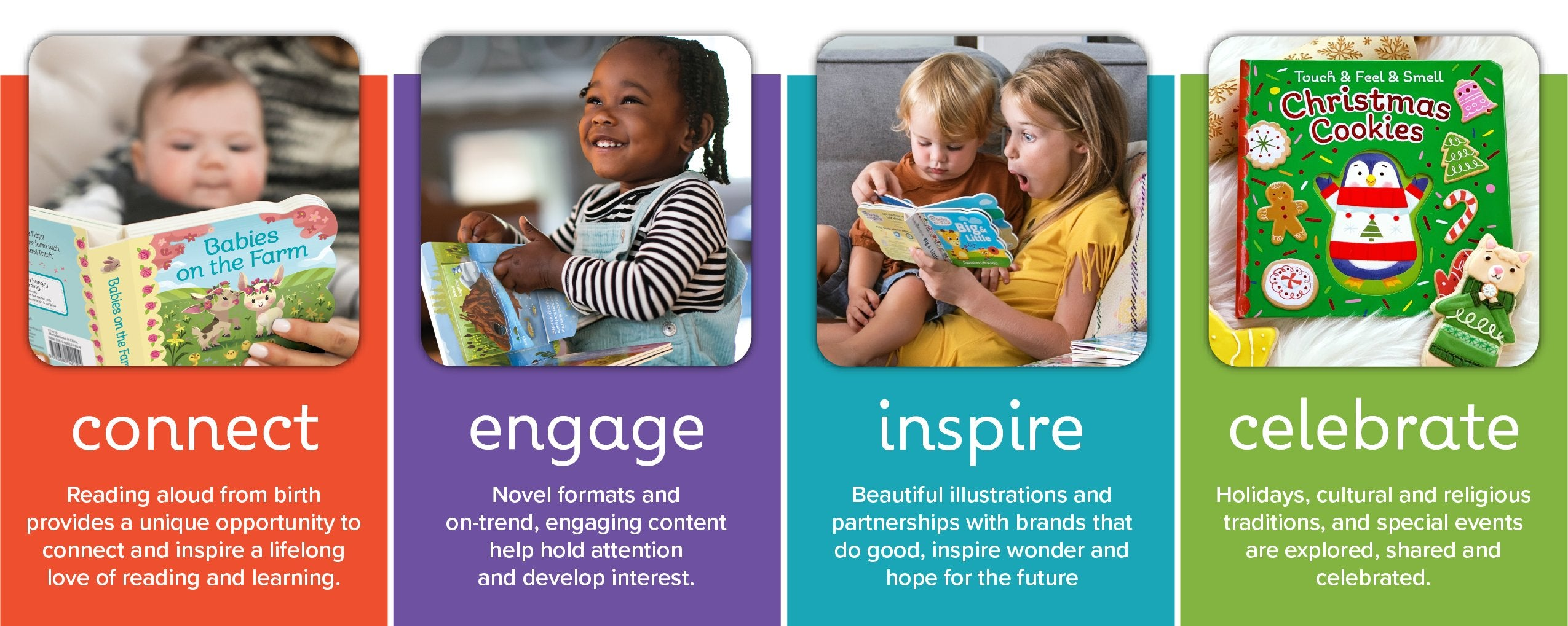 We focus on the littlest readers and give them an exceptional first book experience.