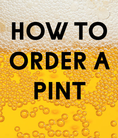 How To Order A Pint
