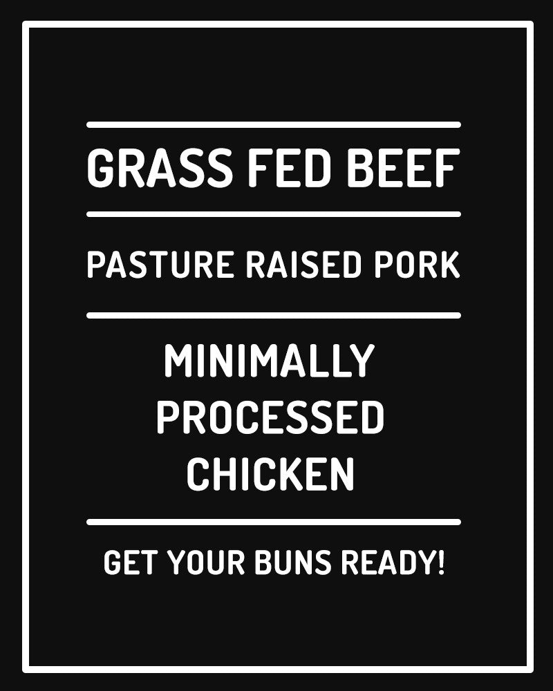 Grass Fed Beef, Pasture Raised Pork, Minimally Processed Chicken