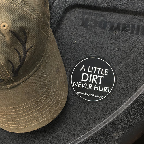 A Little Dirt Never Hurt Sticker