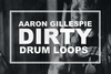 AARON GILLESPIE DIRTY DRUM LOOPS