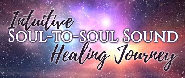 INTUITIVE Soul-to-soul Sound HEALING JOURNEY – The Divine Mine