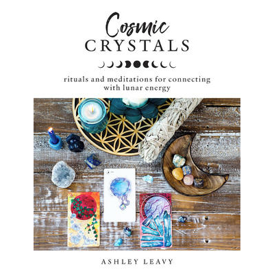 Cosmic Crystals - Ashley Leavy