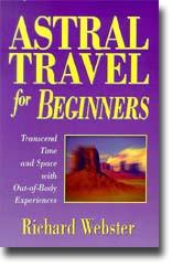 Astral Travel for Beginners - Webster -  Richard