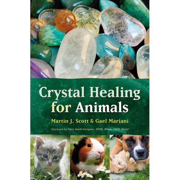 Crystal healing for Animals - Scott/Mariani