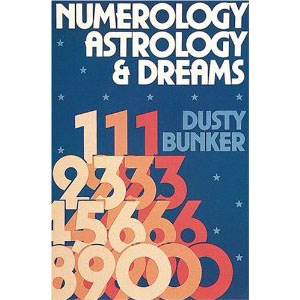 Numerology Astrology & Dreams - Dusty Bunker