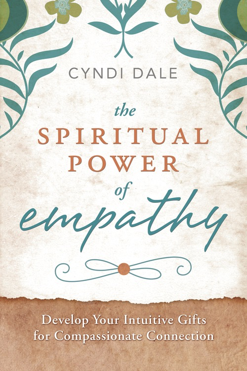 Spiritual Power of Empathy - Cyndi Dale