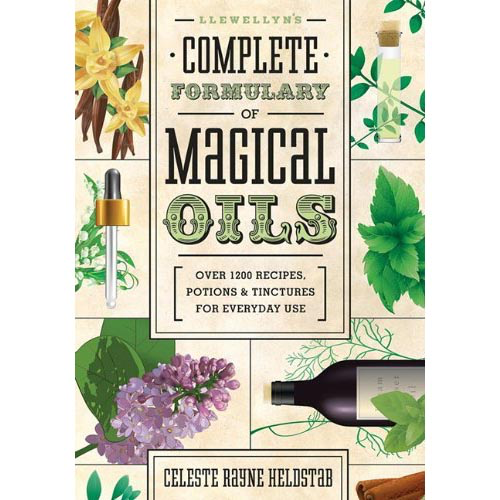 Llewellyn's Complete Formulary of Magical Oils - Celeste Rayne Heldstab