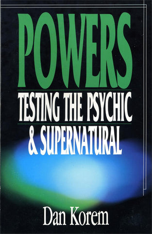 POWERS: TESTING THE PSYCHIC AND SUPERNATURAL