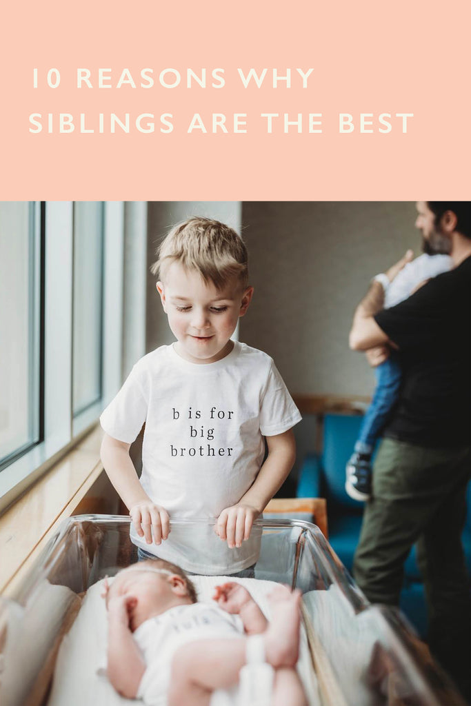10 Reasons why siblings are the best