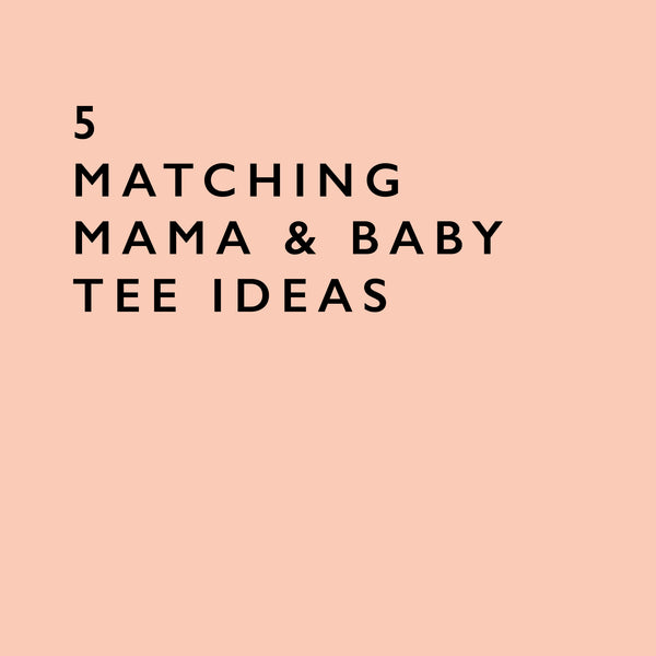 5 Matching Mom and Baby Tee Ideas