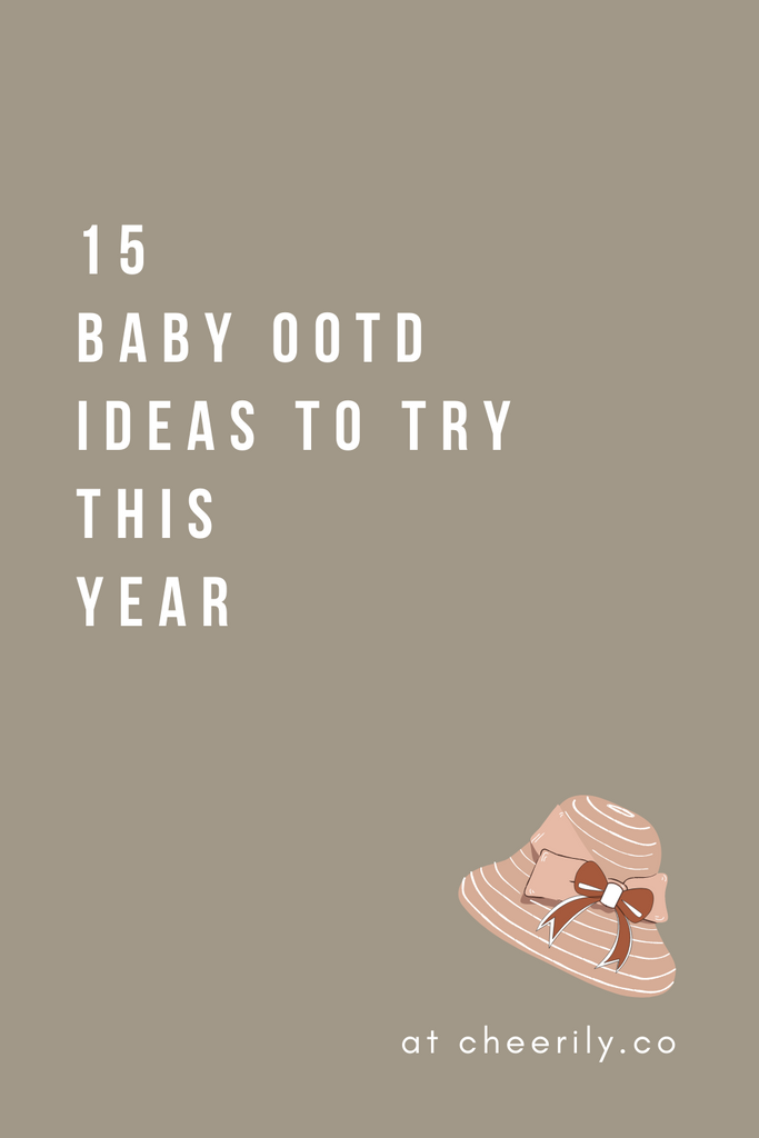 15 BABY OOTD IDEAS TO TRY IN 2021