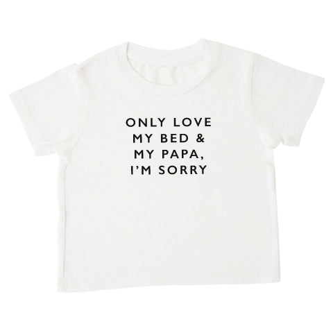 'Only love my bed & my papa' Tee / Onesie