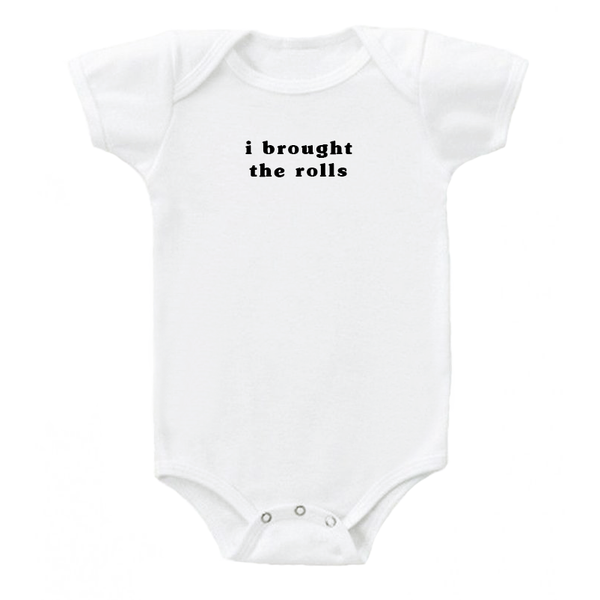 'I brought the rolls' Onesie