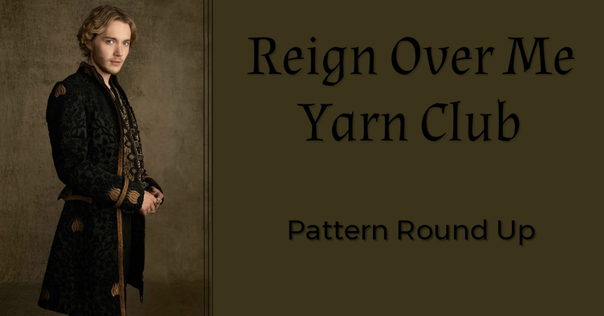 Reign Over Me Pattern Round Up