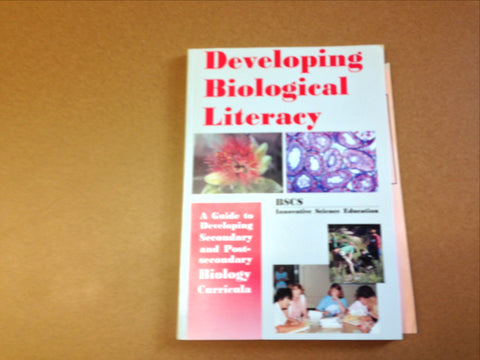 Developing Biological Literacy: A guide to developing secondary and post-secondary biology curriculum