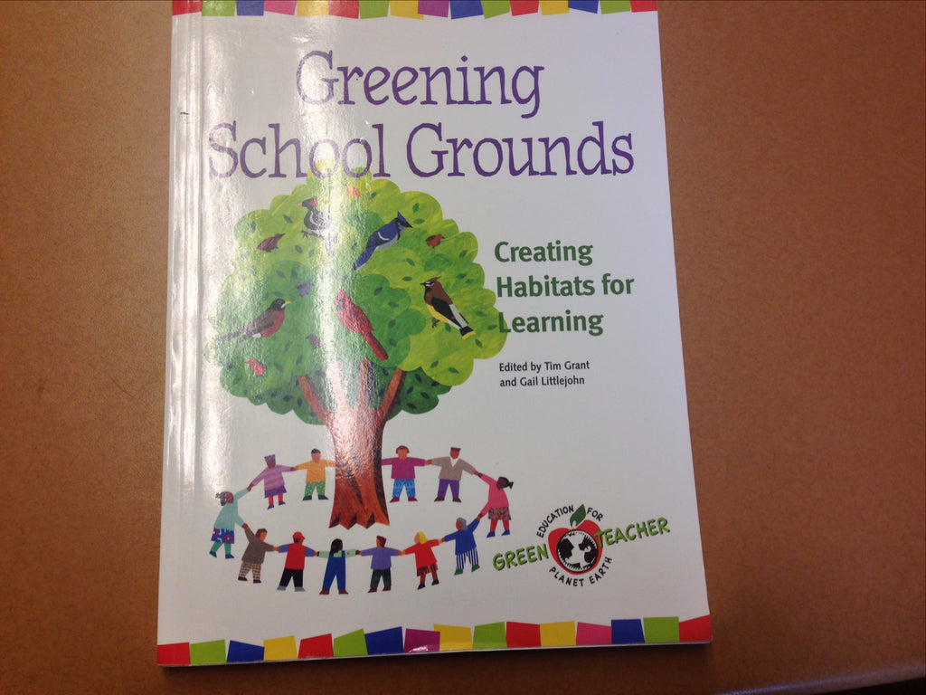 Greening School Grounds: Creating Habitats for Learning