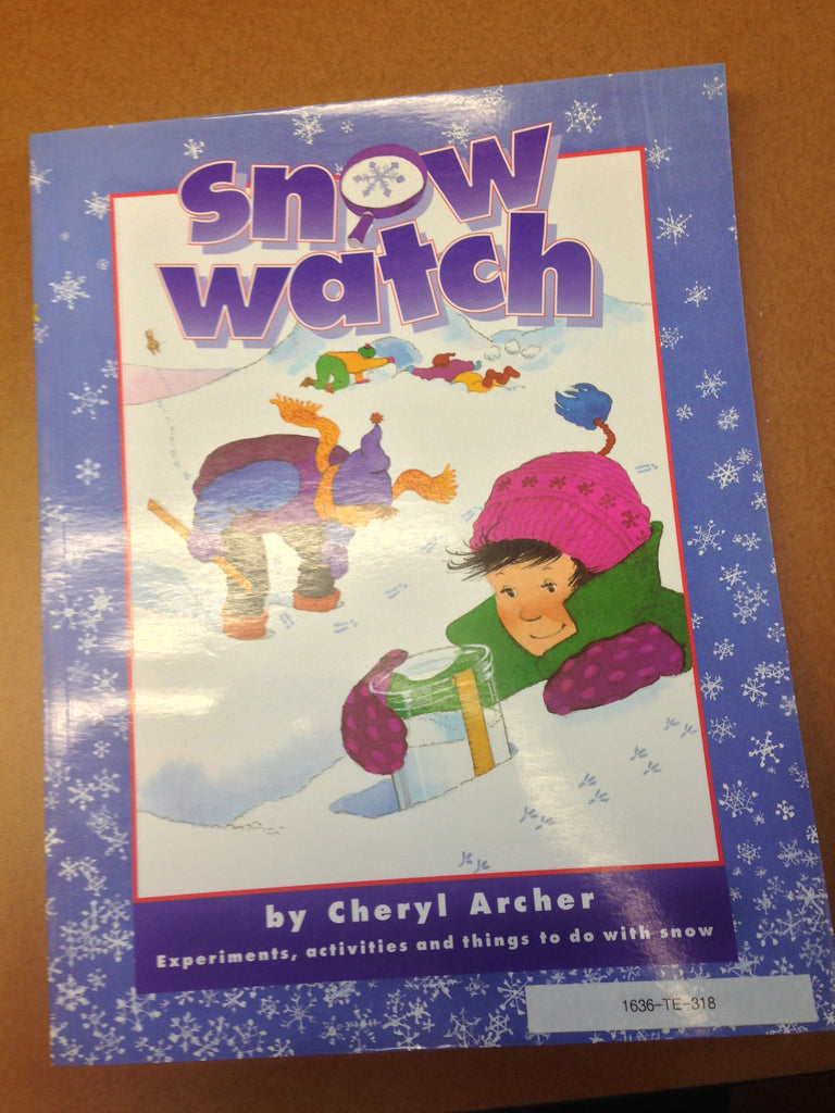 Snow Watch: Experiments, activities, and things to do with snow