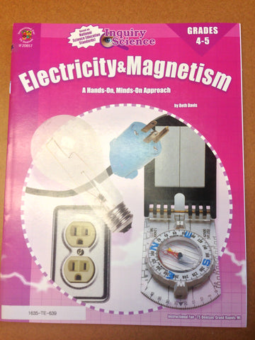 Electricity and Magnetism: A Hands-on, Minds-on Approach, Grades 4-5