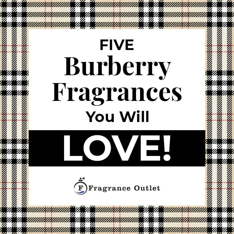Five Burberry Fragrances You Will Love