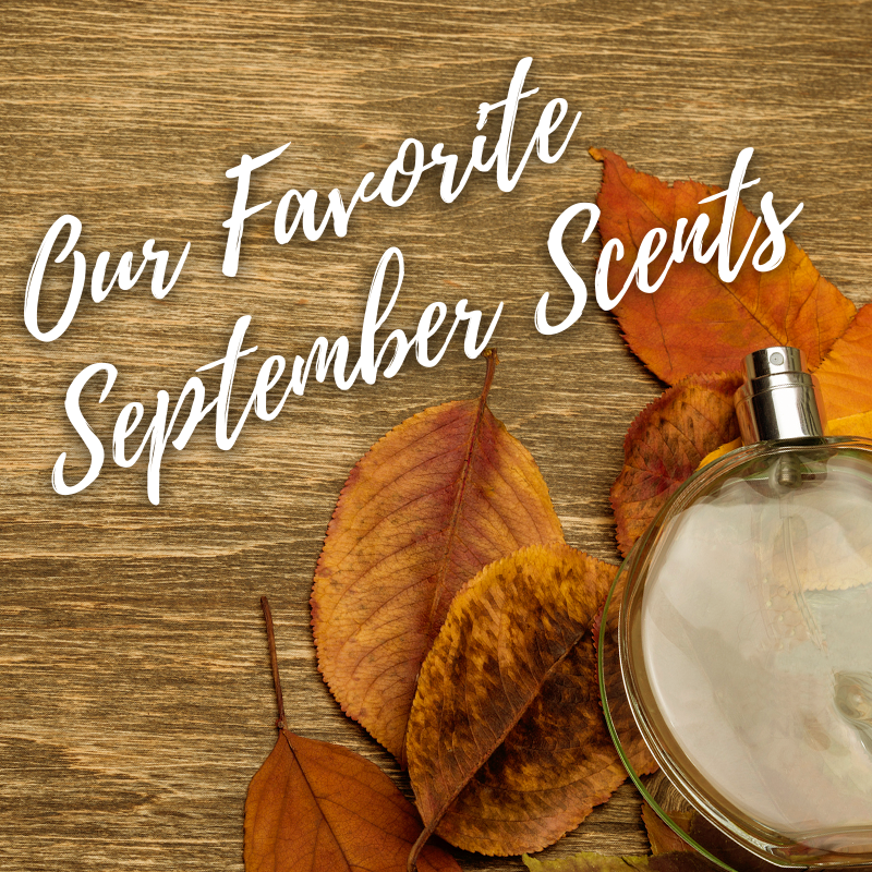 Our Favorite September Scents